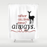 Harry Potter Severus Snape After all this time? - Always. Shower Curtain