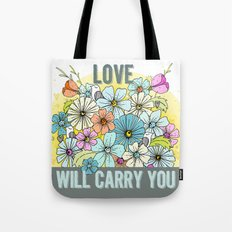Love Will Carry You Tote Bag