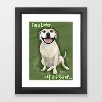 I'm a Lover, Not a Fighter Framed Art Print