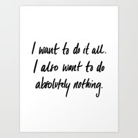 I Want To Do It All Art Print
