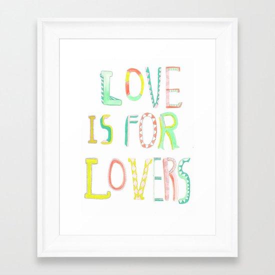 LOVE IS FOR LOVERS 2 Framed Art Print