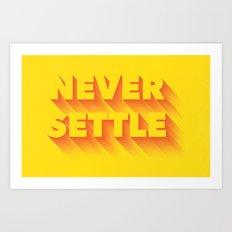Never Settle Art Print