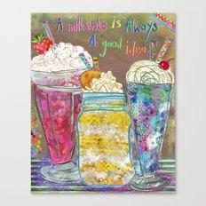 A Milkshake Is Always A … Canvas Print