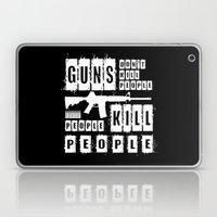 Guns Don't Kill People - People Kill People (inverse) Laptop & iPad Skin