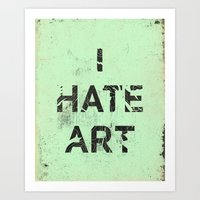I HATE ART / PAINT Art Print