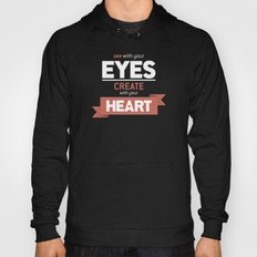 ...Create With Your Heart Hoody
