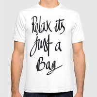Relax Its Just A Bag  Mens Fitted Tee White SMALL