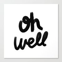 Oh Well - black and white Canvas Print