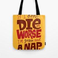 Die Or Worse Tote Bag