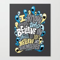 People Who Believe In Gh… Canvas Print