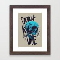 Kill My Bones But... Framed Art Print