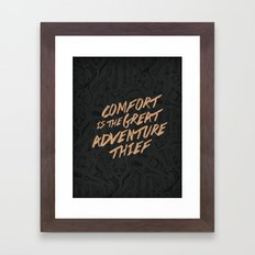 Comfort Is The Great Adv… Framed Art Print