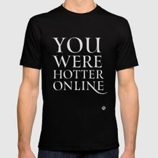 You Were Hotter Online 2 Black SMALL Mens Fitted Tee
