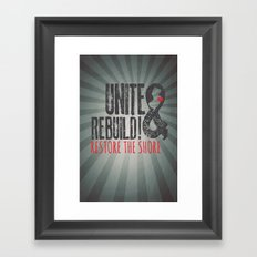 Unite & Rebuild! Restore the Shore! Framed Art Print