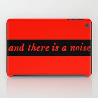 And There Is A Noise iPad Case