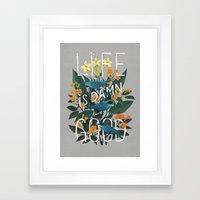 Life is Damn Good Framed Art Print