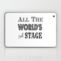 All The World's A Stage … Laptop & iPad Skin