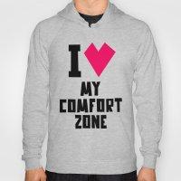 I Love My Comfortzone Hoody