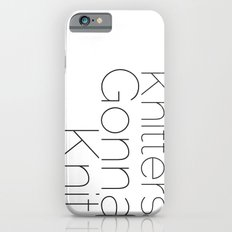 Knitters Gonna Knit iPhone 6 Slim Case