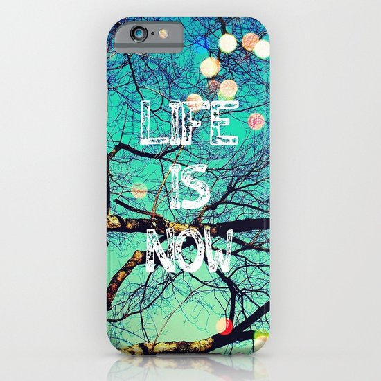 Life Is Now iPhone & iPod Case