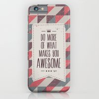 iPhone Cases featuring do more of what makes you awesome by Gal Ashkenazi