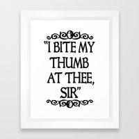 I BITE MY THUMB AT THEE, SIR. Framed Art Print