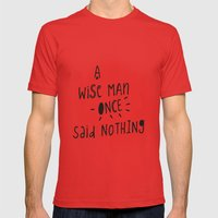 A Wise Man Once Said Not… Mens Fitted Tee Red SMALL