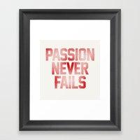 Passion Never Fails Framed Art Print