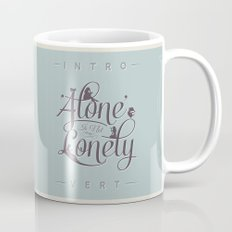 'Alone' Is Not 'Lonely' Mug