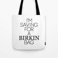 Saving for a Birkin bag Tote Bag