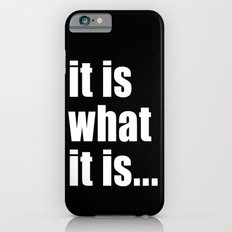 it is what it is (on black) iPhone 6s Slim Case