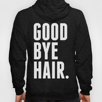 Good Bye Hair. Hoody