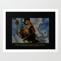 Mad Scientist Don't Have… Art Print