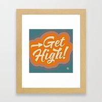 Get High 2 Framed Art Print