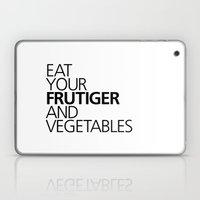 EAT YOUR FRUTIGER AND VEGETABLES Laptop & iPad Skin
