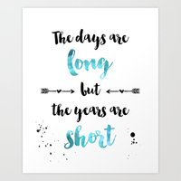 The days are long but the years are short Art Print
