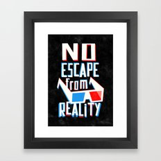 No escape from reality Framed Art Print