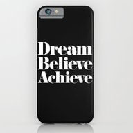 Dream, Believe, Achieve iPhone 6 Slim Case