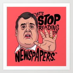 Let's Stop Reading The Newspapers Art Print