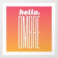 Hello Ombre! Art Print