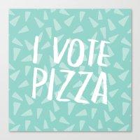 I Vote Pizza  Canvas Print