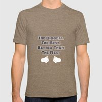 The Biggest, The Best, Better Than The Rest Mens Fitted Tee Tri-Coffee SMALL