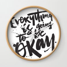 EVERYTHING IS GOING TO BE OKAY Wall Clock