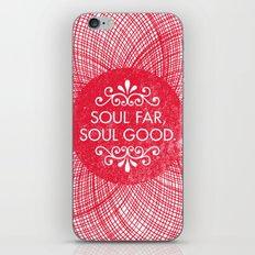 Soul Far, Soul Good. iPhone & iPod Skin