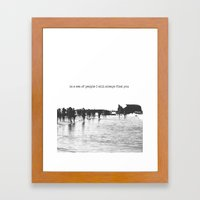 in a sea of people I will always find you Framed Art Print