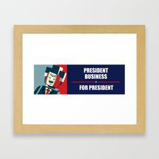 Business For President Framed Art Print