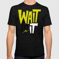 Wait for it. Mens Fitted Tee Tri-Black SMALL