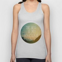 The Best Is Yet To Come Unisex Tank Top