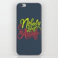 Nobody Likes an Asshole  iPhone & iPod Skin