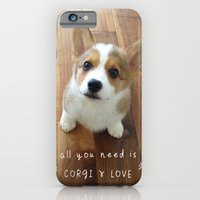 iPhone & iPod Case featuring All you need is corgi and love by Geordi the corgi